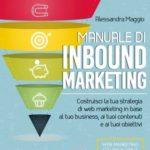 """Recensione di """"Manuale di Inbound Marketing"""" di Alessandra Maggio"""