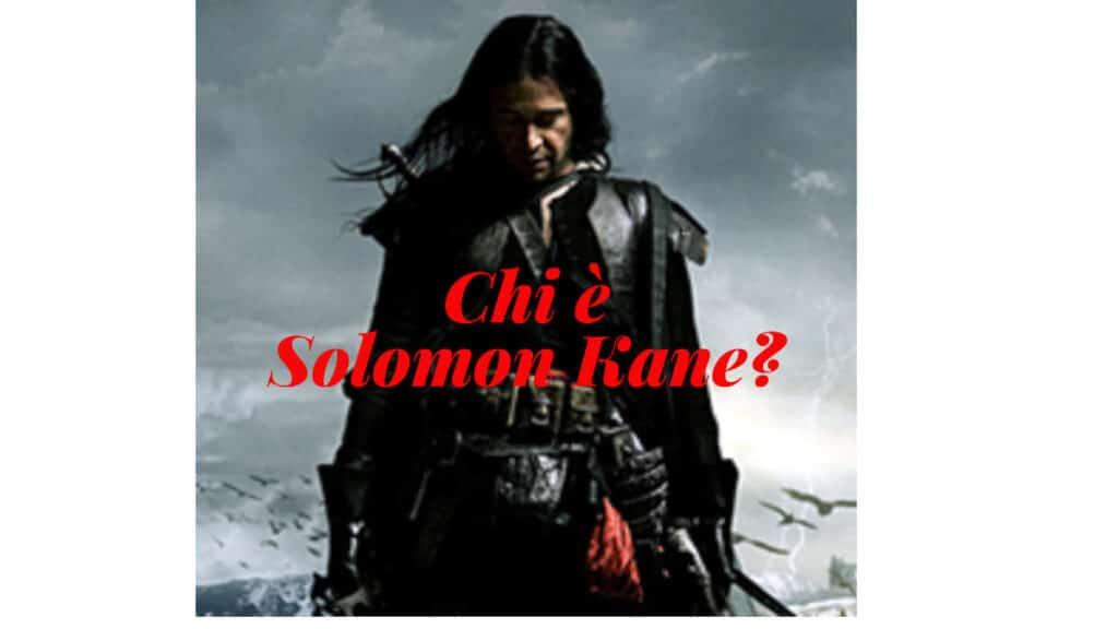 Chi è Solomon Kane?