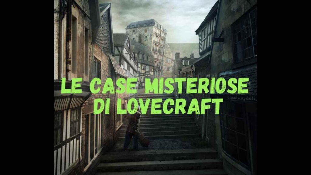 La casa stregata di Lovecraft