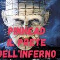 Chi è Pinhead in Hellraiser? La storia dei Cenobiti