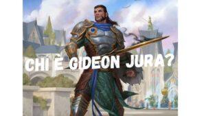 La storia di Gideon Jura di Magic the Gathering